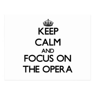 Keep Calm and focus on The Opera Postcards