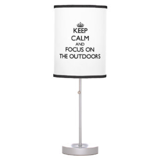 Keep Calm and focus on The Outdoors Desk Lamp