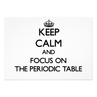 Keep Calm and focus on The Periodic Table Custom Invitations