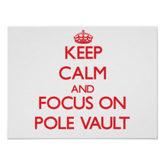 Keep calm and focus on The Pole Vault Poster