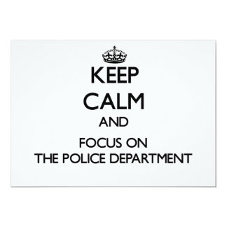 Keep Calm and focus on The Police Department Custom Invitations