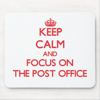 Keep Calm and focus on The Post Office Mouse Pad