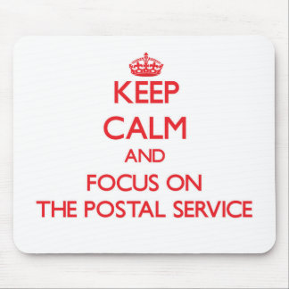 Keep Calm and focus on The Postal Service Mouse Pads