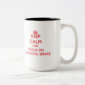 Keep Calm and focus on The Postal Service Two-Tone Coffee Mug