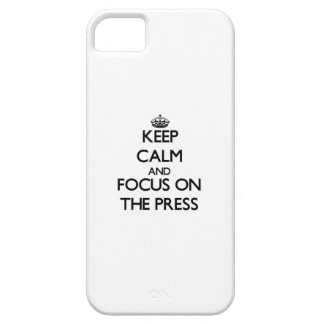 Keep Calm and focus on The Press iPhone 5 Cover