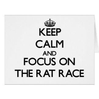 Keep Calm and focus on The Rat Race Large Greeting Card