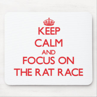 Keep Calm and focus on The Rat Race Mouse Pad