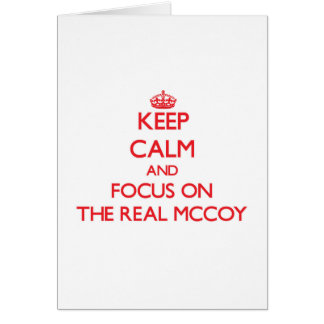 Keep Calm and focus on The Real Mccoy Cards