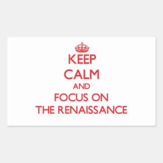 Keep Calm and focus on The Renaissance Rectangular Stickers