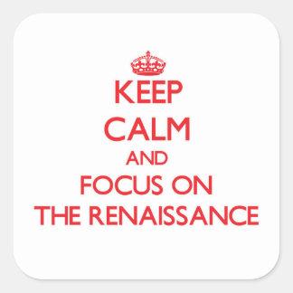 Keep Calm and focus on The Renaissance Sticker