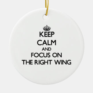 Keep Calm and focus on The Right Wing Christmas Tree Ornament