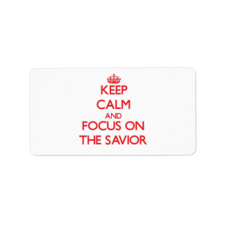 Keep Calm and focus on The Savior Personalized Address Labels
