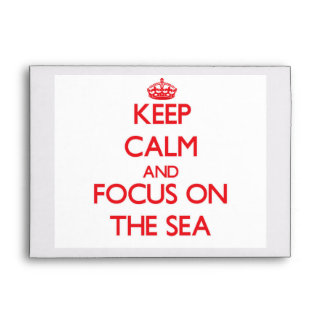 Keep Calm and focus on The Sea Envelopes