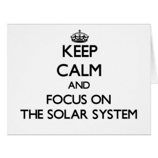 Keep Calm and focus on The Solar System Greeting Cards