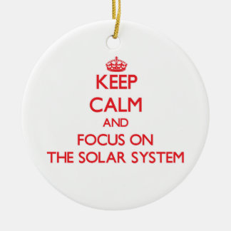 Keep Calm and focus on The Solar System Double-Sided Ceramic Round Christmas Ornament