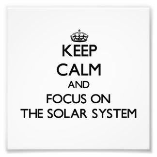 Keep Calm and focus on The Solar System Photo