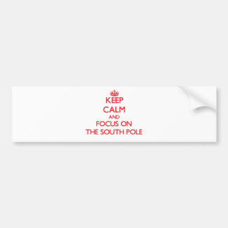 Keep Calm and focus on The South Pole Car Bumper Sticker