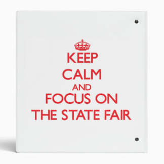 Keep Calm and focus on The State Fair Binders