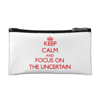 Keep Calm and focus on The Uncertain Cosmetic Bag