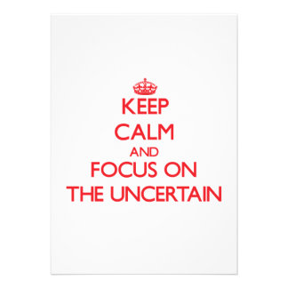 Keep Calm and focus on The Uncertain Personalized Announcements