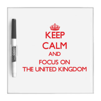 Keep Calm and focus on The United Kingdom Dry Erase Board