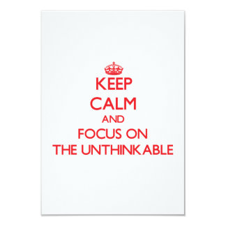 Keep Calm and focus on The Unthinkable Announcement