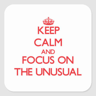 Keep Calm and focus on The Unusual Square Sticker