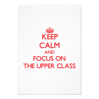 Keep Calm and focus on The Upper Class Personalized Announcement