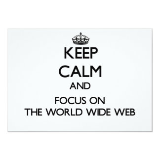 "Keep Calm and focus on The World Wide Web 5"" X 7"" Invitation Card"