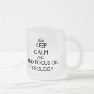 Keep calm and focus on Theology Frosted Glass Coffee Mug
