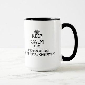 Keep calm and focus on Theoretical Chemistry Mug