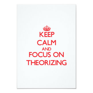 Keep Calm and focus on Theorizing 3.5x5 Paper Invitation Card