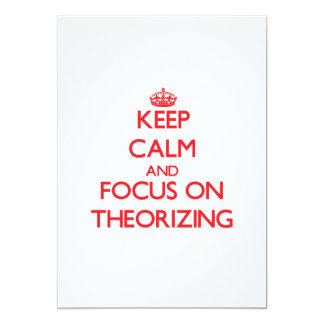 Keep Calm and focus on Theorizing 5x7 Paper Invitation Card