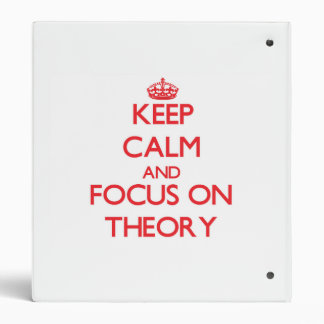 Keep Calm and focus on Theory Vinyl Binder