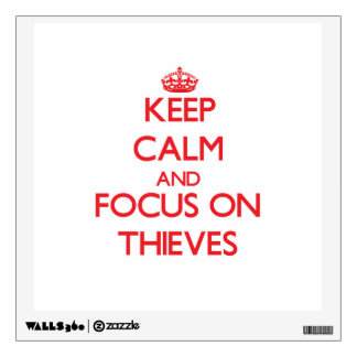 Keep Calm and focus on Thieves Room Stickers