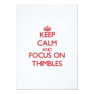 Keep calm and focus on Thimbles 5x7 Paper Invitation Card