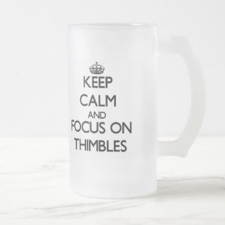 Keep calm and focus on Thimbles Mugs