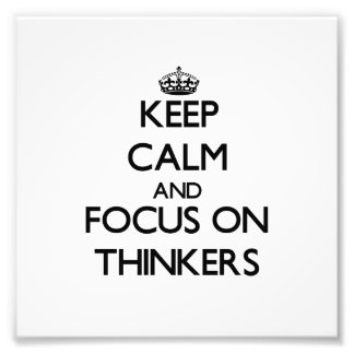 Keep Calm and focus on Thinkers Photographic Print