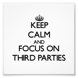 Keep Calm and focus on Third Parties Photo