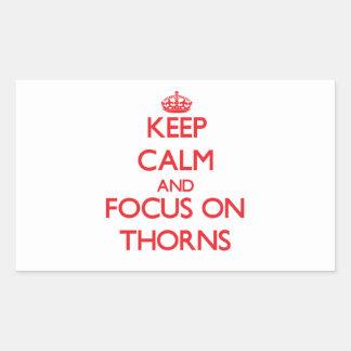 Keep Calm and focus on Thorns Rectangular Sticker