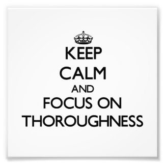 Keep Calm and focus on Thoroughness Photo