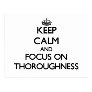 Keep Calm and focus on Thoroughness Postcard
