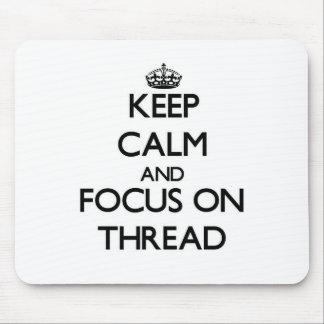 Keep Calm and focus on Thread Mouse Pad