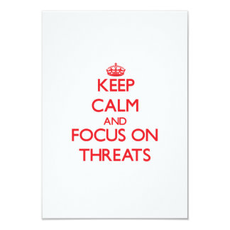 Keep Calm and focus on Threats Personalized Invites