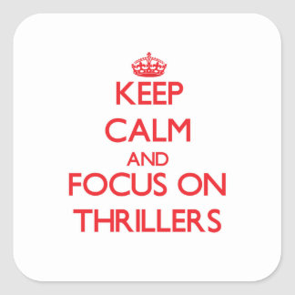 Keep Calm and focus on Thrillers Sticker