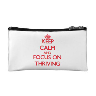Keep Calm and focus on Thriving Makeup Bag