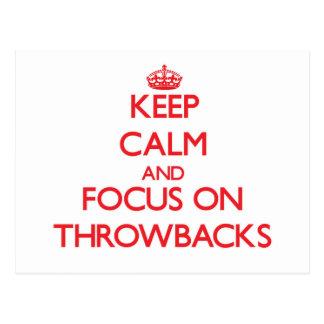 Keep Calm and focus on Throwbacks Postcard