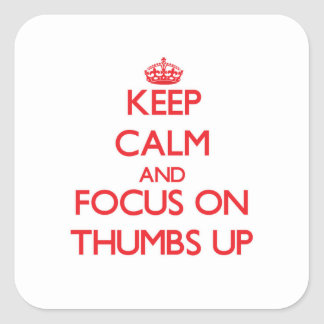 Keep Calm and focus on Thumbs Up Stickers