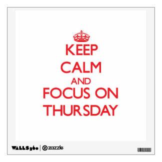 Keep Calm and focus on Thursday Wall Decal