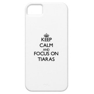 Keep Calm and focus on Tiaras iPhone 5 Cases